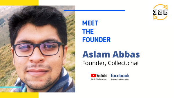 Knowledge Series with Aslam Abbas (Co-Founder, Collect.chat)