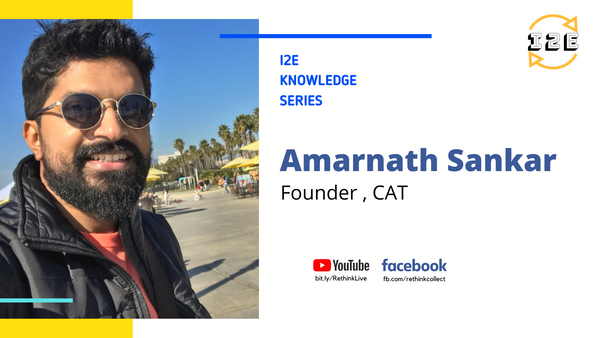 Knowledge Series with Amarnath Sankar (Founder, CAT)