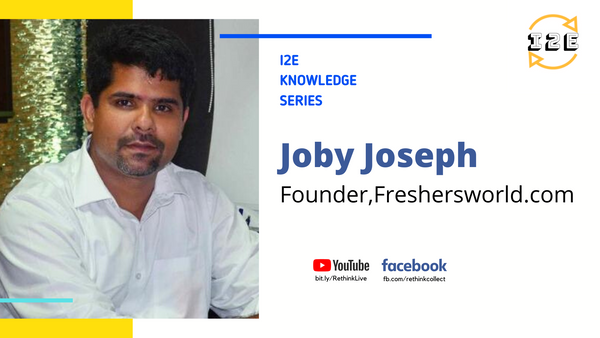 Knowledge Series with Joby Joseph (Co-Founder, Freshersworld)