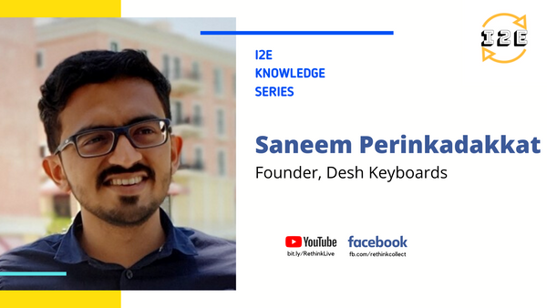 Knowledge Series with Saneem (Co-founder, Desh Keyboards)