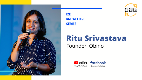 Knowledge Series with Ritu Soni Srivastava (Founder, Obino)